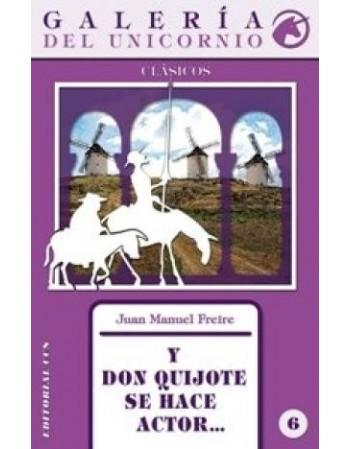 Y Don Quijote se hace...