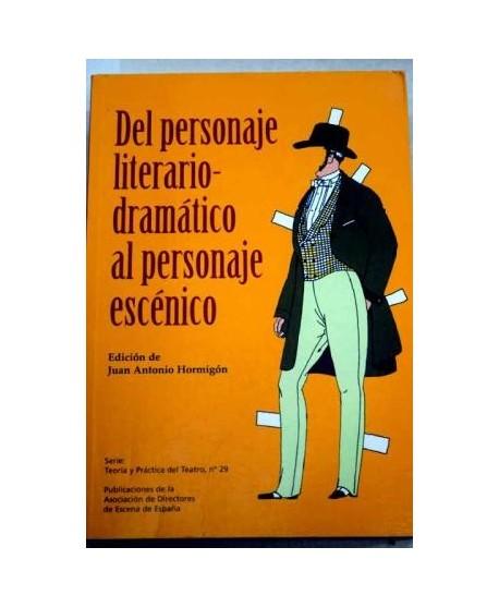Del personaje literario-dramático al personaje escénico