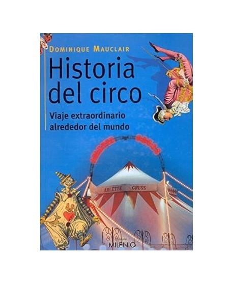 Historia del circo, viaje extraordinario alrededor del mundo