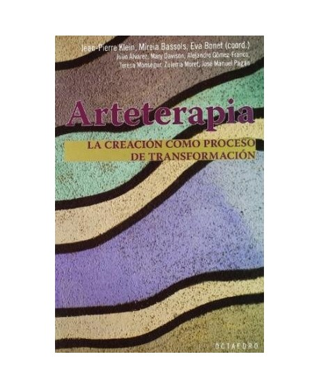 Arteterapia. La creación como proceso de transformación