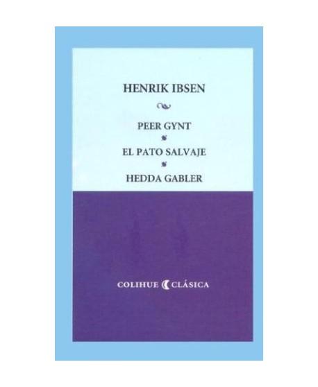 Peer Gynt - El pato salvaje - Hedda Gabler