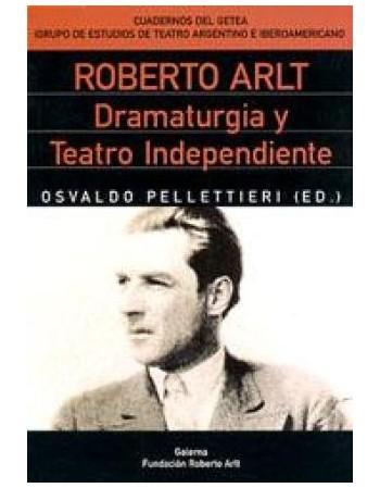Roberto Arlt Dramaturgia y...