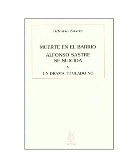 Muerte en el barrio/ Alfonso Sastre se suicida/ Un drama titulad