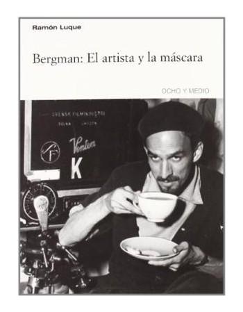 Bergman: El artista y la...