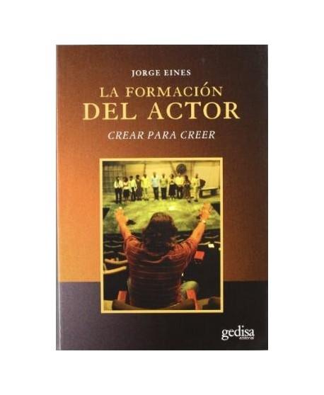 La formación del actor. Crear para creer