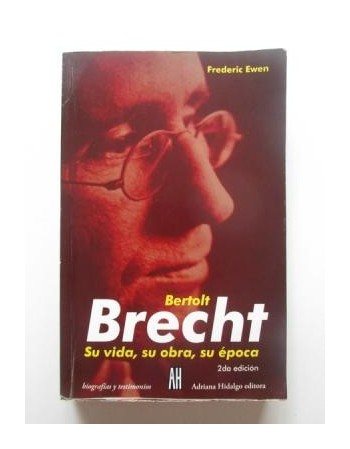 Bertolt Brecht su vida, su...