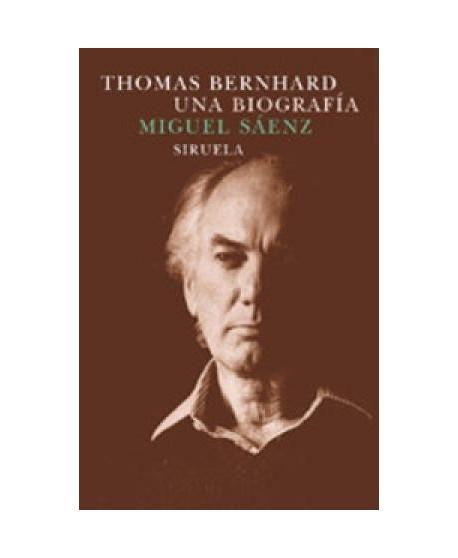Thomas Bernhard. Una biografía