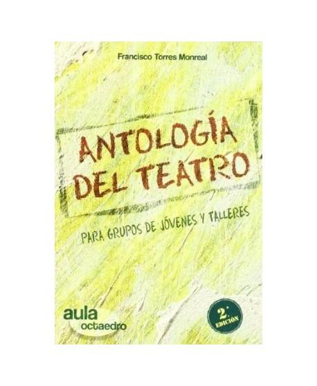 Antología del teatro. Para grupos de jóvenes y talleres