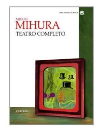 Miguel Mihura. Teatro Completo