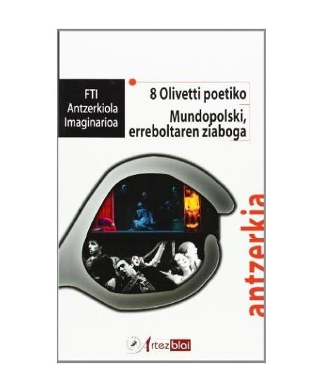 8 Olivetti poetiko / Mundopolski, erreboltaren ziaboga