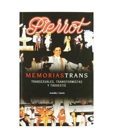 Memorias Trans. Transexuales, transformistas y travestis