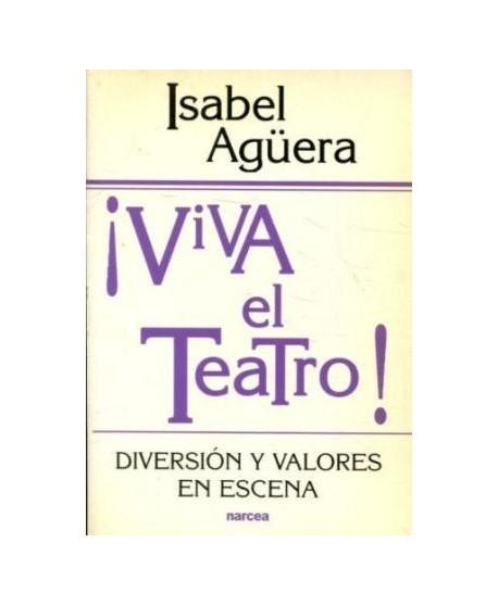 ¡Viva el Teatro! Diversión y valores en escena
