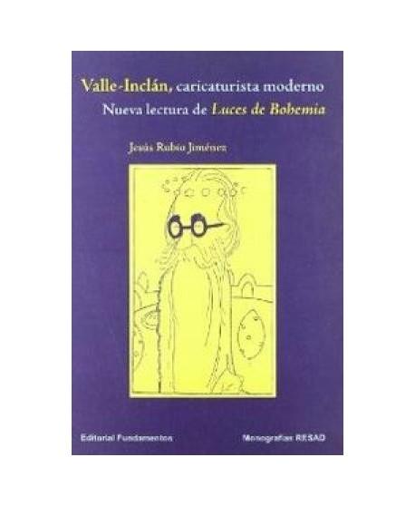 Valle-Inclán, caricaturista moderno - Nueva lectura de Luces de