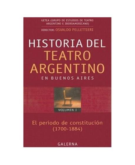 Historia del teatro argentino en Buenos Aires Vol. I