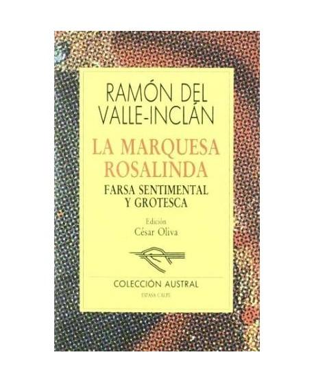 La Marquesa Rosalinda. Farsa sentimental y grotesca