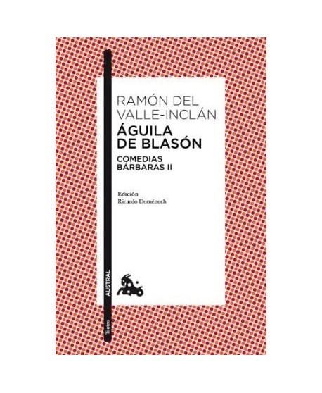 Águila de Blasón, Comedias Bárbaras II