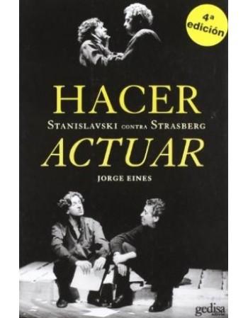 Hacer actuar. Stanislavski...
