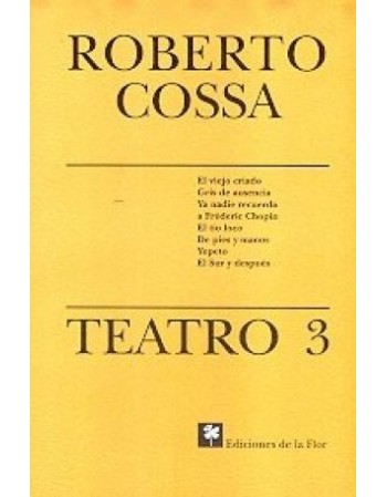 Roberto Cossa. Teatro 3