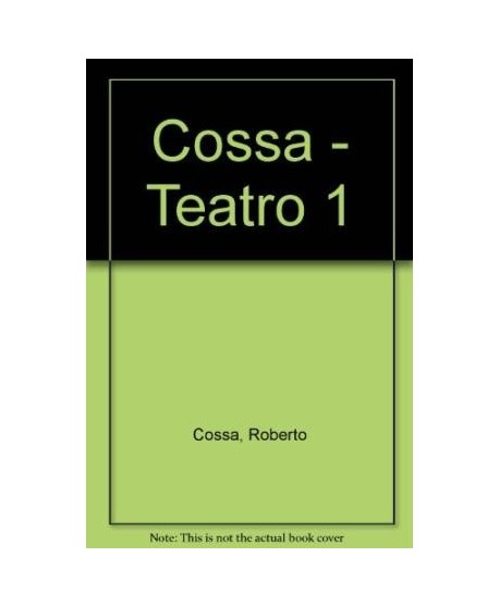 Roberto Cossa. Teatro 1