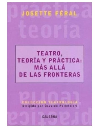 Teatro, teoría y práctica:...