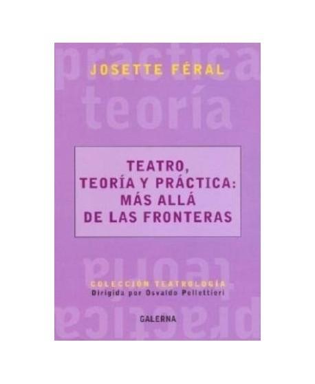 Teatro, teoría y práctica: Más allá de las fronteras