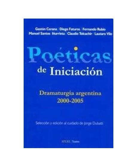 Poéticas de Iniciación. Dramaturgia argentina 2000-2005