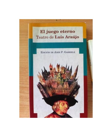 El juego eterno. Teatro de Luis Araújo