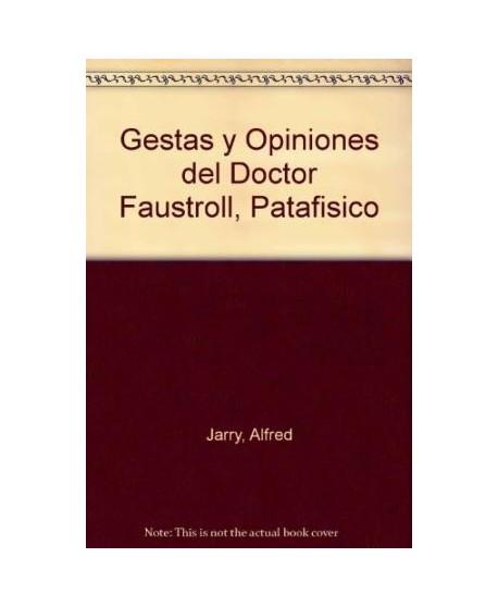 Gestas y opiniones del Doctor Faustroll, Patafísico