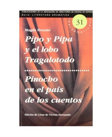 Pipo y Pipa y el lobo Tragalotodo / Pinocho en el país de los cu