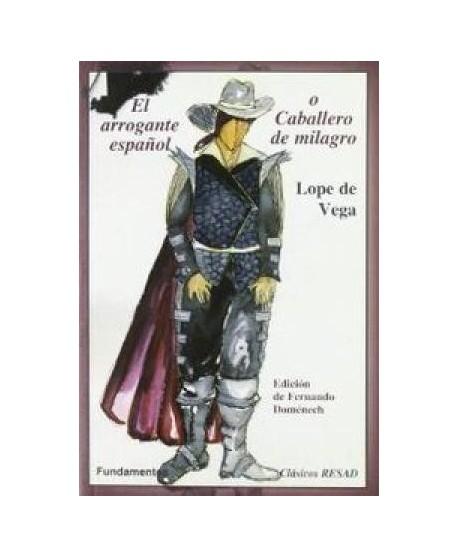 El arrogante español o Caballero de milagro