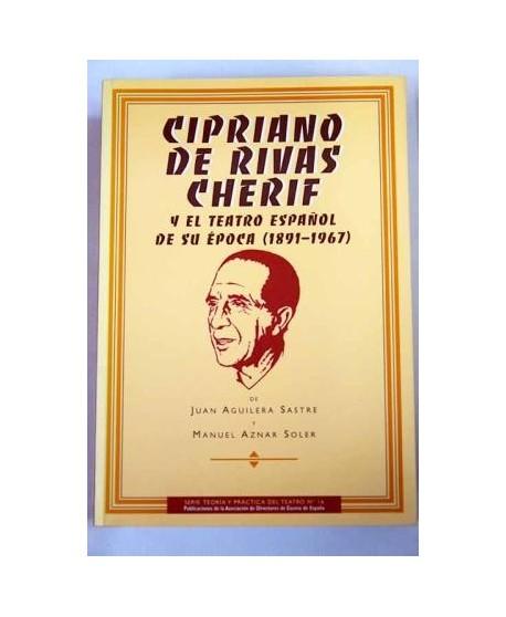 Cipriano de Rivas Cherif y el teatro español de su época (1891-1967)