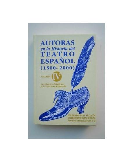 Autoras en la Historia del Teatro español (1500-1994) Vol.IV