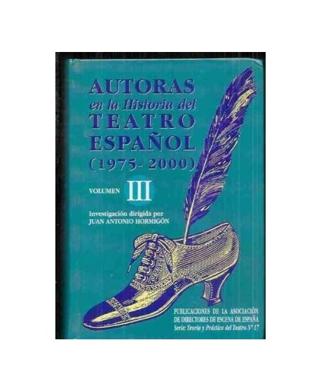 Autoras en la Historia del Teatro español (1500-1994) Vol.III