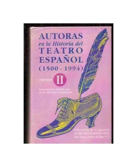Autoras en la Historia del Teatro español (1500-1994) Vol.II
