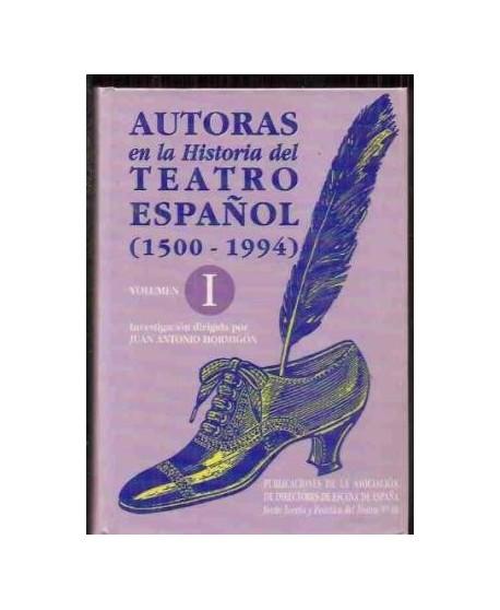 Autoras en la Historia del Teatro español (1500-1994) Vol.I