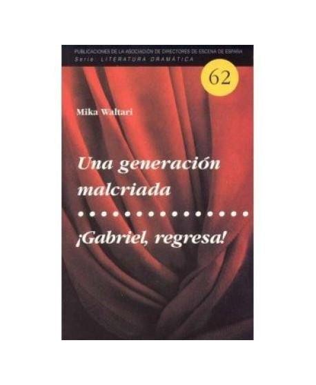 Una generación malcriada / ¡Gabriel, regresas!