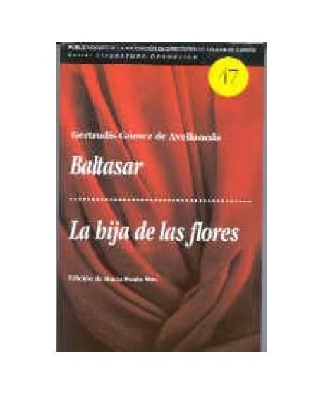 Baltasar / La hija de las flores