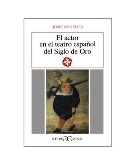 El actor en el teatro español del Siglo de Oro