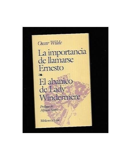 La importancia de llamarse Ernesto / El abanico de lady Winderme