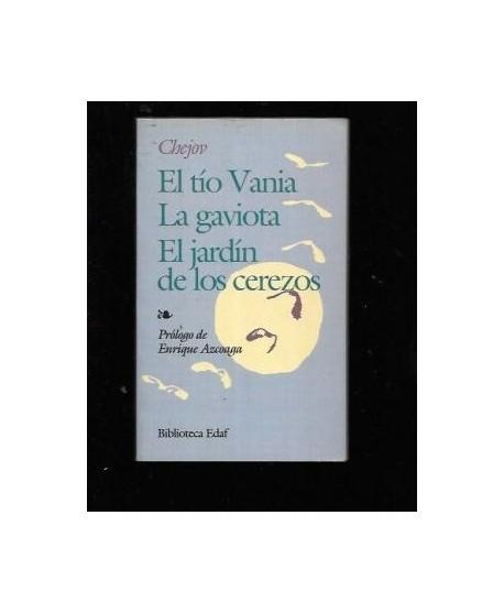 El tío Vania / La gaviota / El jardín de los cerezos