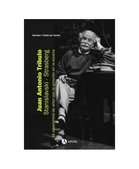 Stanislavski - Strasberg. Mi experiencia de actor con la...