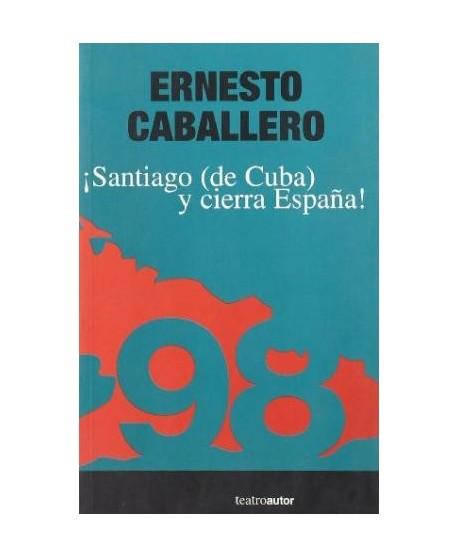 ¡Santiago (de Cuba) y cierra España!