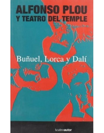 Buñuel. Lorca y Dalí