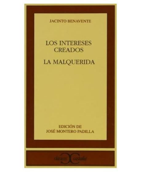 Los intereses creados / La Malquerida