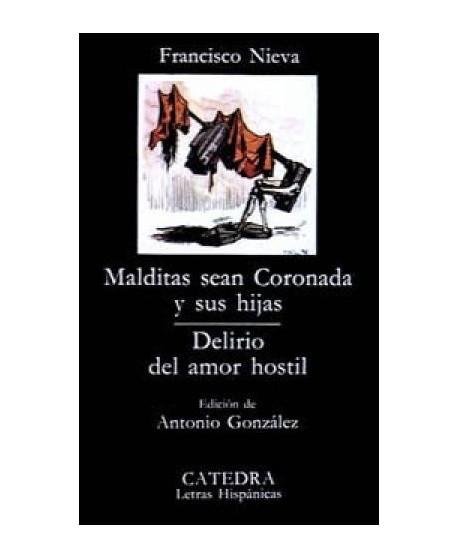 Malditas sean Coronada y sus hijas / Delirio del amor hostil