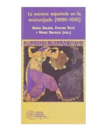 La escena española en la encrucijada (1890-1910)