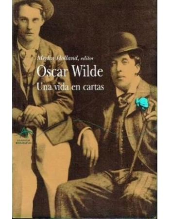 Oscar Wilde. Una vida en...