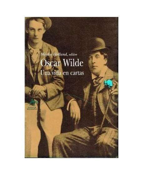 Oscar Wilde. Una vida en cartas