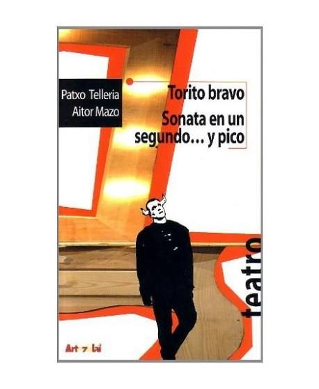 Torito Bravo/Sonata en un segundo... y pico