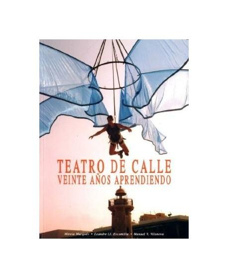 Teatro de Calle. Veinte años aprendiendo